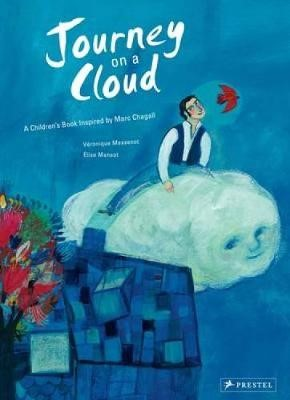 JOURNEY ON A CLOUD- A CHILDREN'S BOOK INSPIRED BY MARC CHAGALL