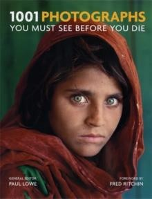 1001 PHOTOGRAPHS YOU MUST SEE BEFORE YOU DIE PB