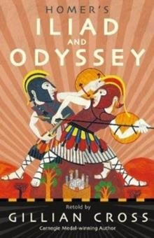 HOMER'S ILIAD AND ODYSSEY : TWO OF THE GREATEST STORIES EVER TOLD
