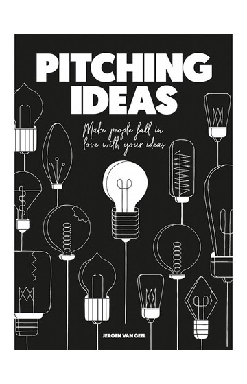 PITCHING IDEAS-MAKE PEOPLE FALL IN LOVE WITH YOUR IDEAS