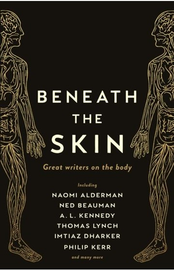 BENEATH THE SKIN-GREAT WRITERS ON THE BODY