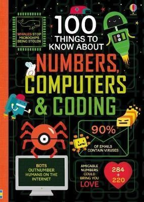100 THINGS TO KNOW ABOUT NUMBERS,COMPUTERS & CODING