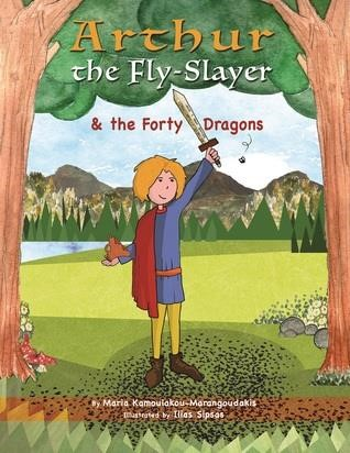ARTHUR THE FLY-SLAYER AND THE FORTY DRAGONS