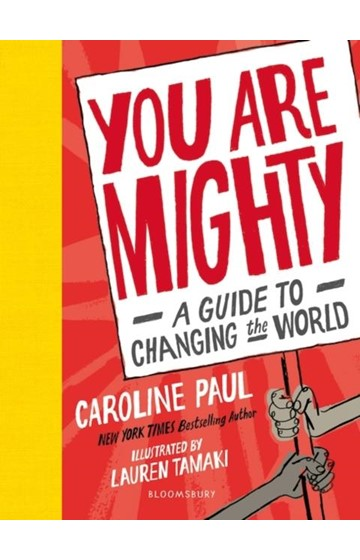 YOU ARE MIGHTY : A GUIDE TO CHANGING THE WORLD