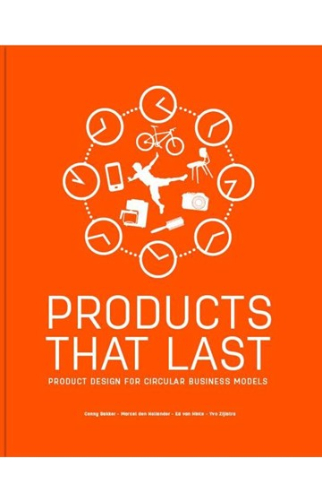 PRODUCTS THAT LAST : PRODUCT DESIGN FOR CIRCULAR BUSINESS MODELS