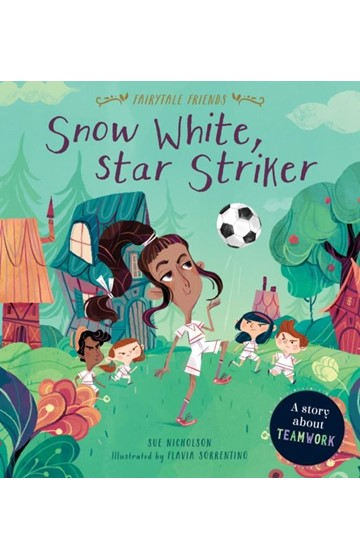 FAIRYTALE FRIENDS-SNOW WHITE,STAR STRIKER