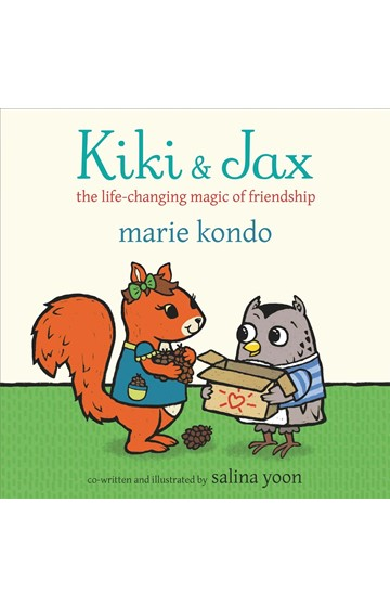 KIKI AND JAX : THE LIFE-CHANGING MAGIC OF FRIENDSHIP