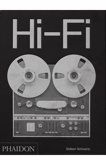 HI-FI THE HISTORY OF HIGH END AUDIO DESIGN