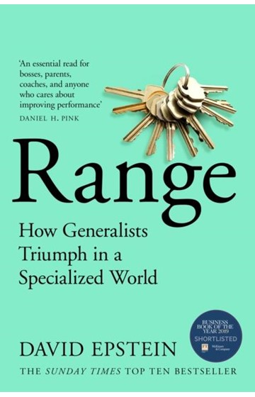 RANGE : HOW GENERALISTS TRIUMPH IN A SPECIALIZED WORLD