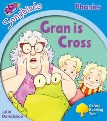 OXFORD READING TREE SONGBIRDS GRAN IS CROSS (STAGE 3)